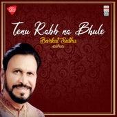 Tenu Rabb Na Bhule von Barkat Sidhu
