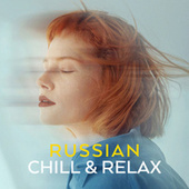 Russian Chill & Relax by ソフィア交響楽団