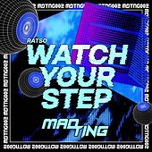 Watch Your Step by Ratso