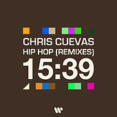 Hip Hop (Remixes) van Chris Cuevas