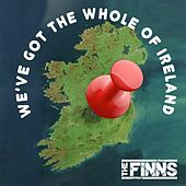 We've Got the Whole of Ireland by The Finns