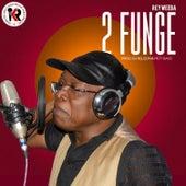 2 Funge by Rey Weeba