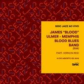 Sesc Jazz: James Blood Ulmer & Memphis Blood Blues Band by James Blood Ulmer