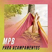 MPB para acampamentos von Various Artists
