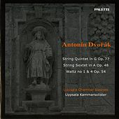 Dvorak: String Quintet in G major, Op. 77 / String Sextet in A major, Op. 48 / 2 Waltzes, Op. 54 by Uppsala Chamber Soloists