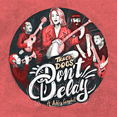 Don't Delay by Track Dogs