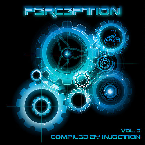Perception Volume 3 - Compiled By Injection by Various Artists