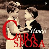 Handel: Cara Sposa by Various Artists