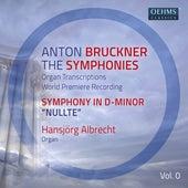 Bruckner: The Symphonies Organ Transcriptions, Vol. 0 by Hanjörg Albrecht