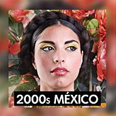2000s México de Various Artists