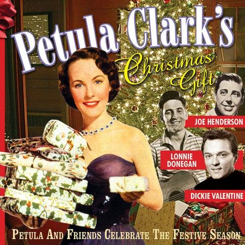 Petula Clark's Christmas Gift (Petula And Friends Celebrate The Festive Season) by Various Artists