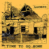 Time to Go Home by Lucero