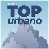 Lo Más Top del Urbano von Various Artists