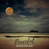 Peaceful Guitar and Piano by Various Artists