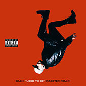 Used To Be (Rasster Remix) by GASHI
