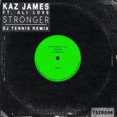 Stronger (DJ Tennis Remix) de Kaz James