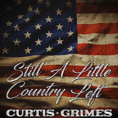 Still A Little Country Left by Curtis Grimes
