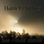 Bad Moon Rising de Daniel Phillips
