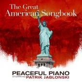 The Great American Songbook: Peaceful Piano de Patrik Jablonski