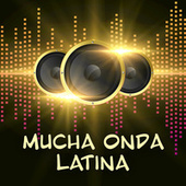 Mucha Onda Latina von Various Artists