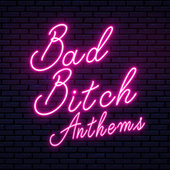Bad Bitch Anthems de Various Artists