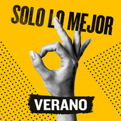 Solo Lo Mejor: Verano by Various Artists