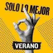 Solo Lo Mejor: Verano de Various Artists