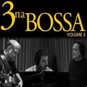 3 Na Bossa, Vol. 2 de 3 Na Bossa