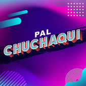 Pal Chuchaqui de Various Artists