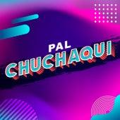 Pal Chuchaqui von Various Artists