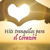 Hits tranquilos para el corazón by Various Artists