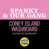 Coney Island Washboard (Live On The Ed Sullivan Show, June 18, 1967) by Spanky & Our Gang