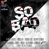 So Bad Riddim by Various Artists