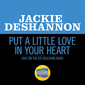 Put A Little Love In Your Heart (Live On The Ed Sullivan Show, February 1, 1970) von Jackie DeShannon