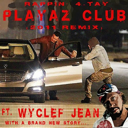 Playaz Club 2011 Remix [Another Carjack] (feat. Wyclef Jean) - Single by Rappin' 4-Tay