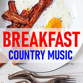 Breakfast Country Music by Various Artists