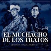 El Muchacho de los Tratos by Los Bohemios de Sinaloa