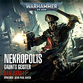 Warhammer 40,000 - Gaunts Geister 3: Nekropolis von Dan Abnett
