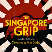 The Singapore Grip (Music from the TV Series) fra Anne Dudley