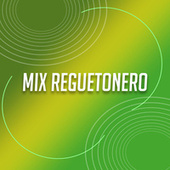 Mix Reguetonero by Various Artists