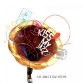 Kiss My Jazz von Las Bibas From Vizcaya