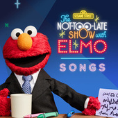 The Not-Too-Late Show with Elmo: Songs by Sesame Street