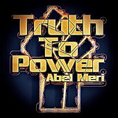 Truth to Power von Abel Meri