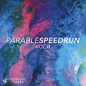 Parable Speedrun: Vol. II by Various Artists