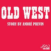 Old West Story by André Previn by André Previn