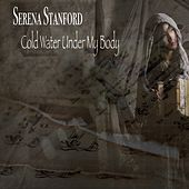 Cold Water Under My Body di Serena Stanford