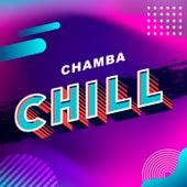 Chamba Chill von Various Artists