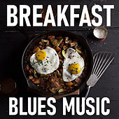 Breakfast Blues Music by Various Artists