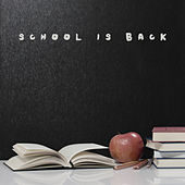 School Is Back: Study Background Music For The School Year 2020 / 2021 by Motivation Songs Academy, Reading and Studying Music, Study Music Guys