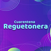 Cuarentena Reguetonera von Various Artists